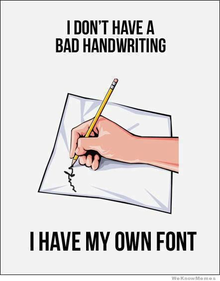 i-dont-have-bad-handwriting.jpg